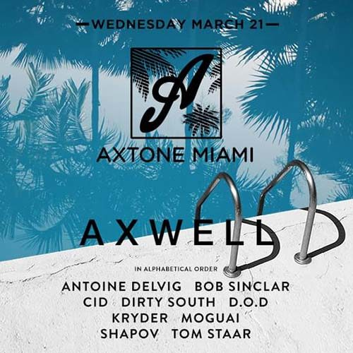 Axwell – Live @ Axtone Pool Party (Delano Beach Club Miami, USA) – 22.03.2017