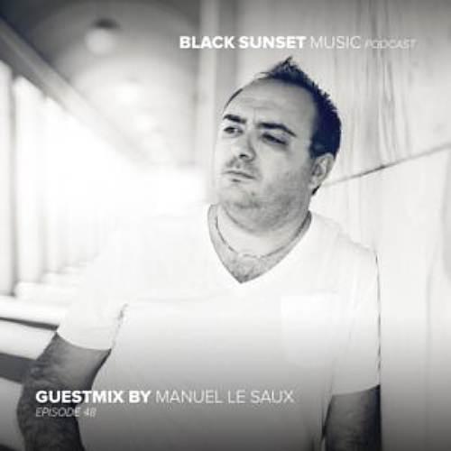 Black Sunset Music Podcast Episode 48 – Manuel Le Saux Guest Mix