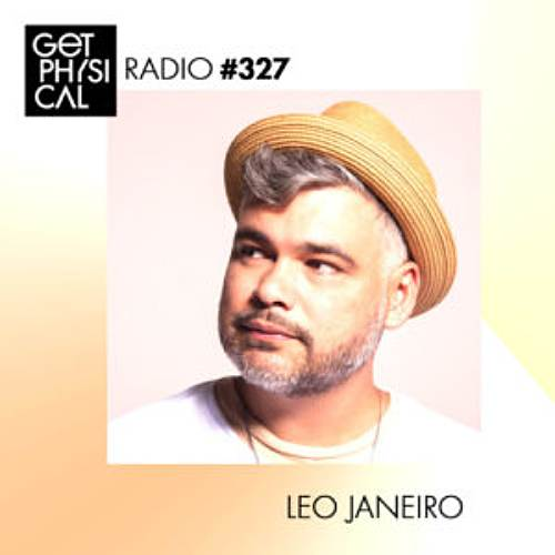 Get Physical Radio #327 mixed by Leo Janeiro