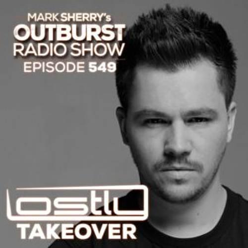 Mark Sherry – Outburst Radioshow The Outburst Radioshow – Episode #549 (Lostly's SPOTLIGHT Takeover) 02/02/18