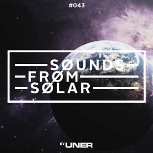 UNER presents Sounds From Solar 043