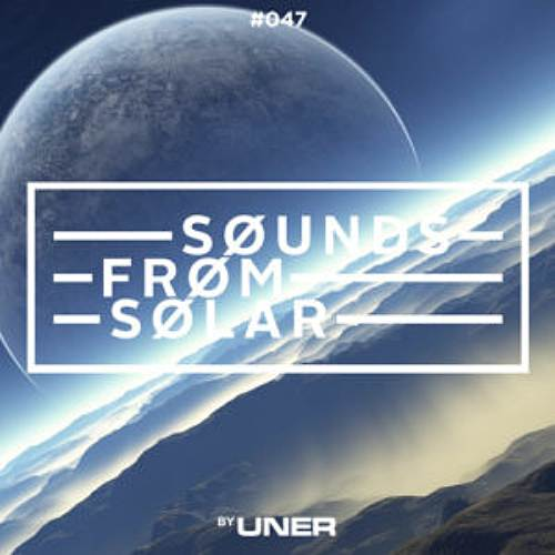 UNER presents Sounds From Solar 047