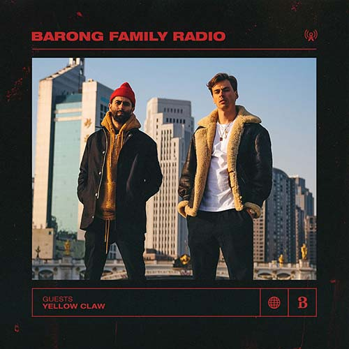 Yellow Claw – Barong Family Radio 017