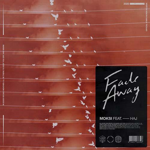 Moksi – Fade Away feat. Haj