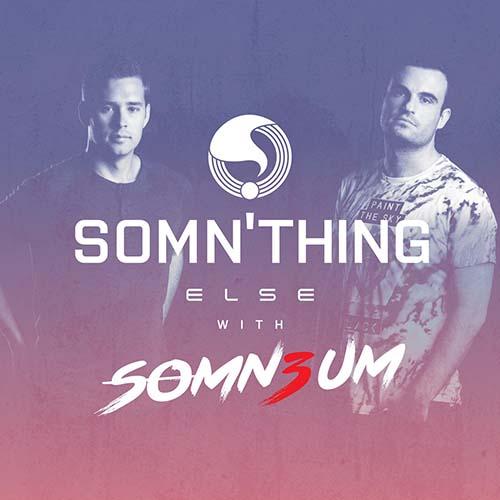 113 Somn'Thing Else with Somn3um