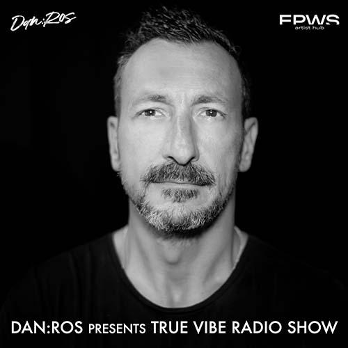DAN : ROS – True Vibe Radio Show 019