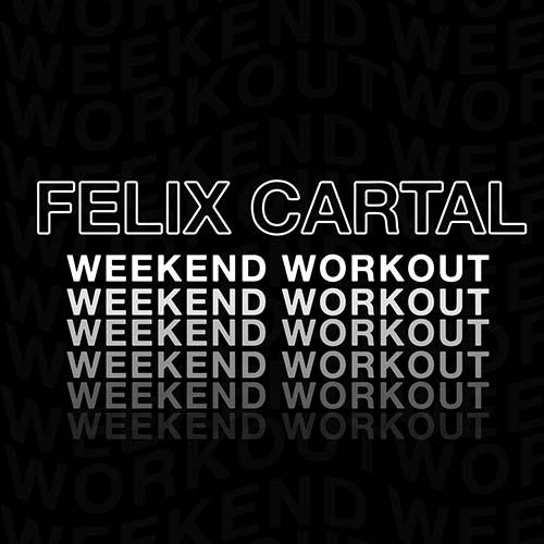 Felix Cartal – Weekend Workout 223