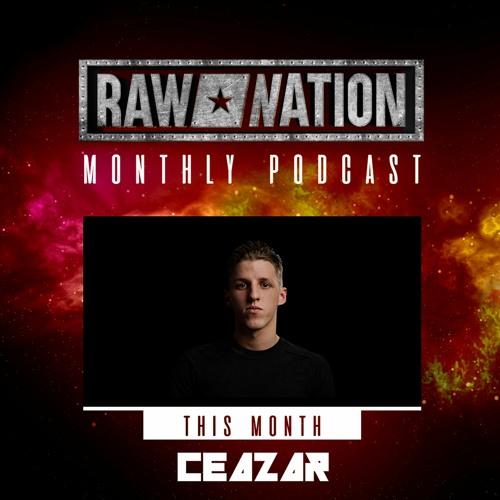 Raw Nation Podcast 10 – CEAZAR ⚔