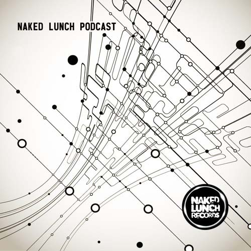 A.Paul – Naked Lunch PODCAST 315 – ANIA UT7