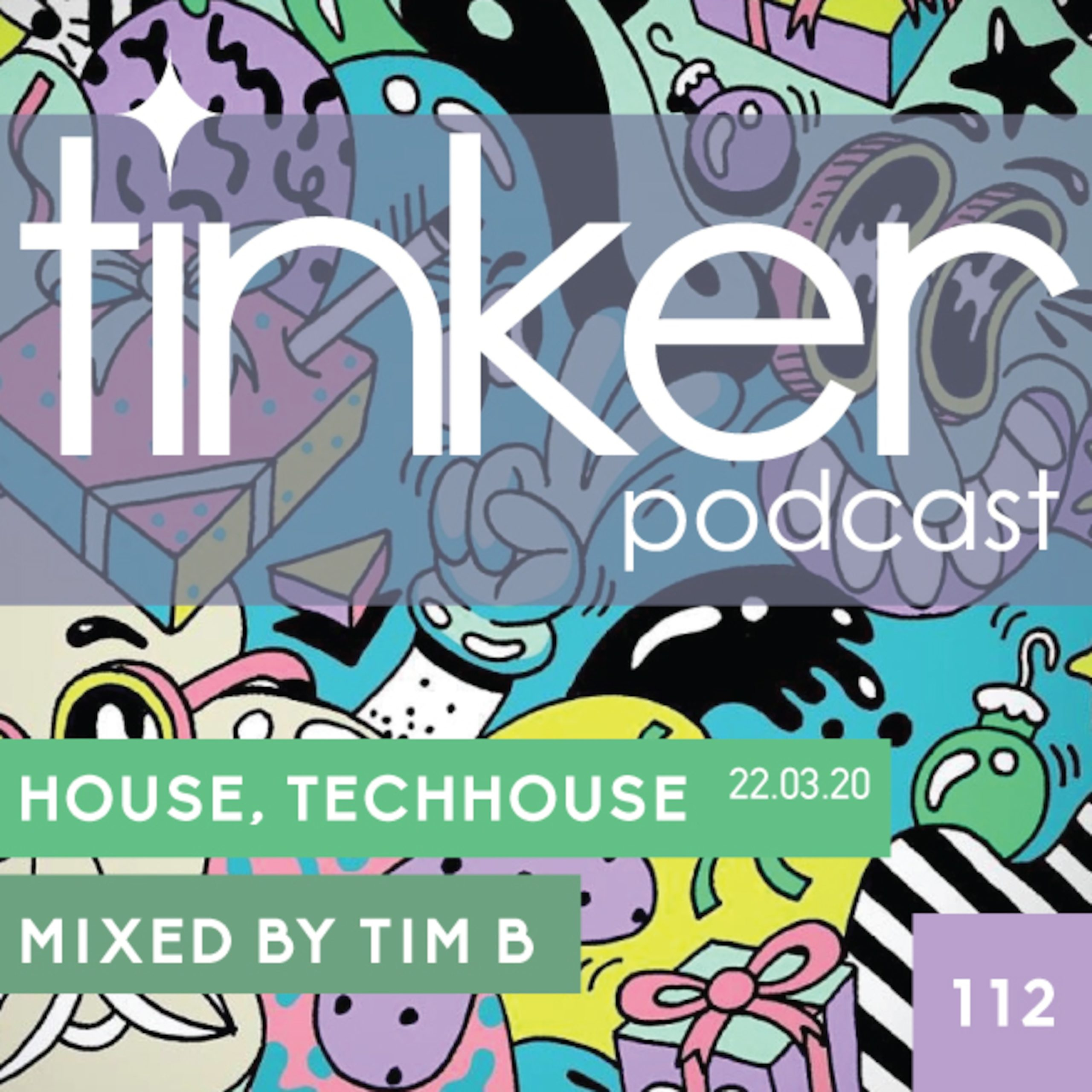 Tinker Podcast 112 – House and Tech House – Tim B