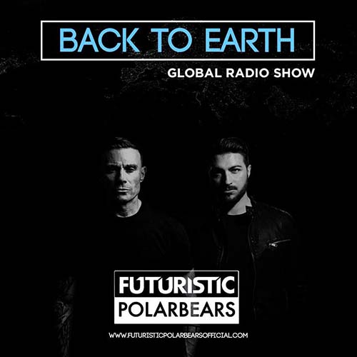 The Futuristic Polar Bears – Back To Earth Radio Show 244