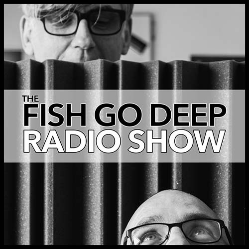 Fish Go Deep Radio 2021-15