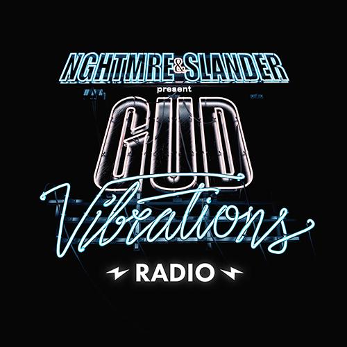 NGHTMRE and SLANDER – Gud Vibrations Radio 145
