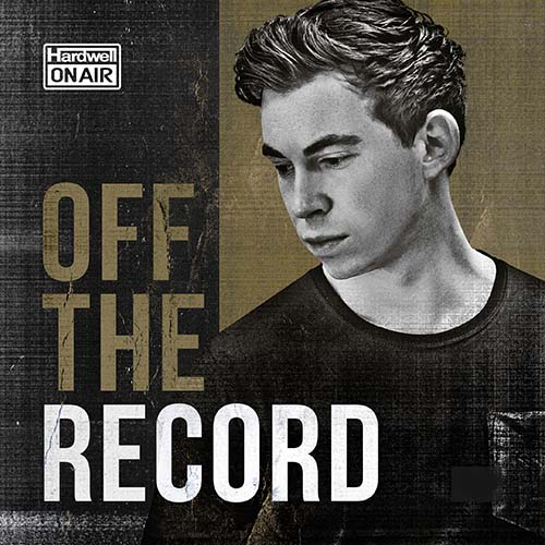 Hardwell – Hardwell On Air Off The Record 147