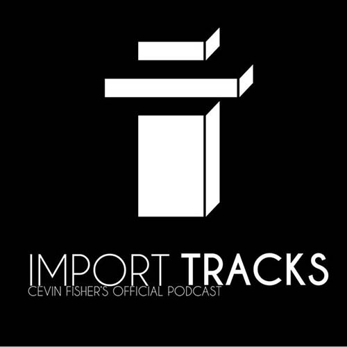 Cevin Fisher's Import Tracks Radio 157