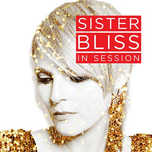 Sister Bliss – In Session – 23/07/21