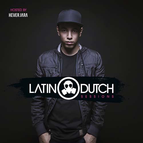 Hever Jara – Latin Dutch Sessions 013 [Guest Agent Greg]