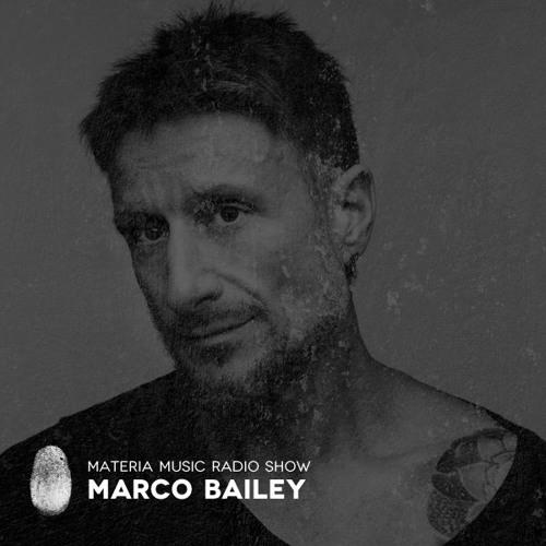 Marco Bailey – MATERIA Music Radio Show 100