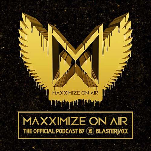 Blasterjaxx – Maxximize On Air 238