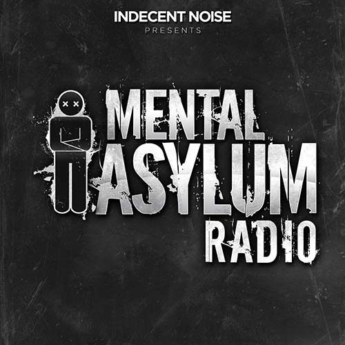Indecent Noise – Mental Asylum Radio 204