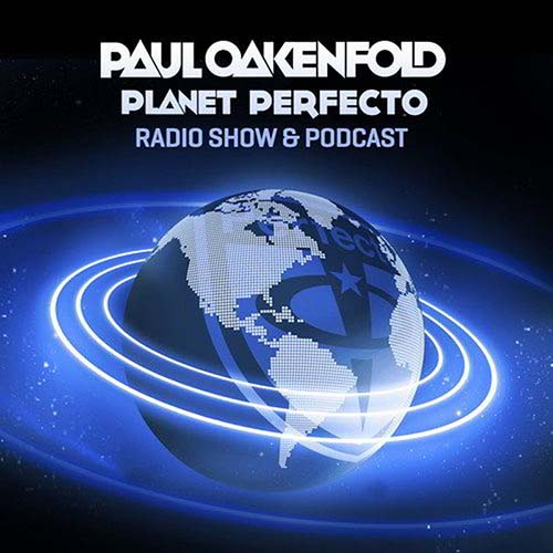 Paul Oakenfold – Planet Perfecto Podcast 559