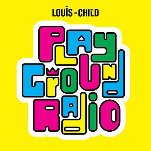 Louis The Child – Playground Radio 091