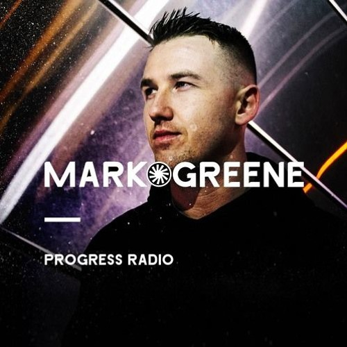 Mark Greene – Progress Radio 085
