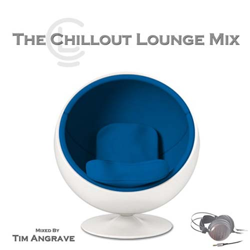 Tim Angrave – The Chillout Lounge Mix – Looking