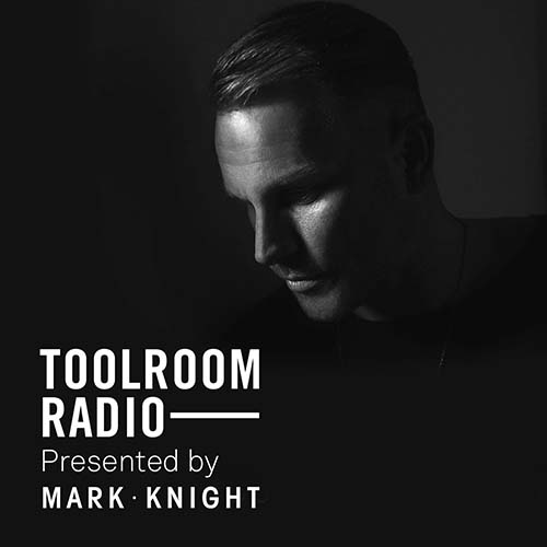 Mark Knight – Toolroom Radio 481 Dakar Guest Mix