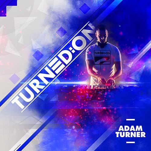 Adam Turner – Turned:on 298