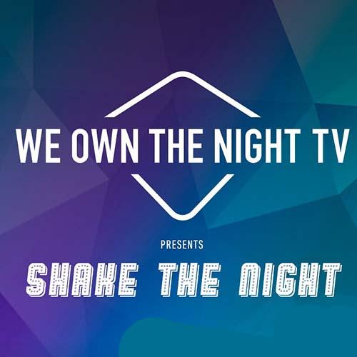 Michael Mendoza – WE OWN THE NIGHT TV Shake The Night