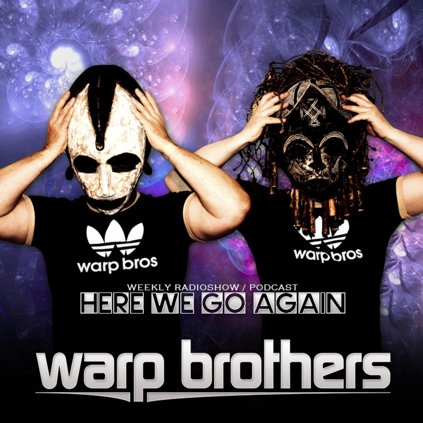 Warp Brothers – Here We Go Again Radio 193