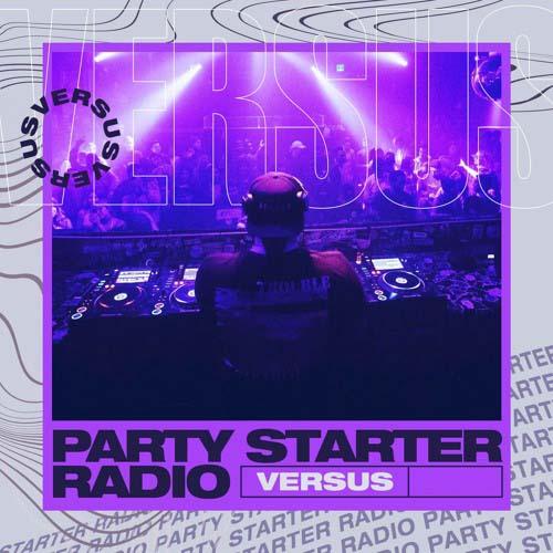 Versus – Party Starter Radio 051
