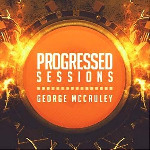 George McCauley – Progressed Sessions 139