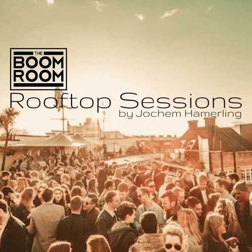 The Boom Room Rooftop Sessions 003 by Jochem Hamerling