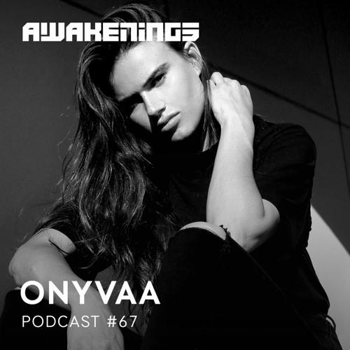 Awakenings Podcast 067 – ONYVAA