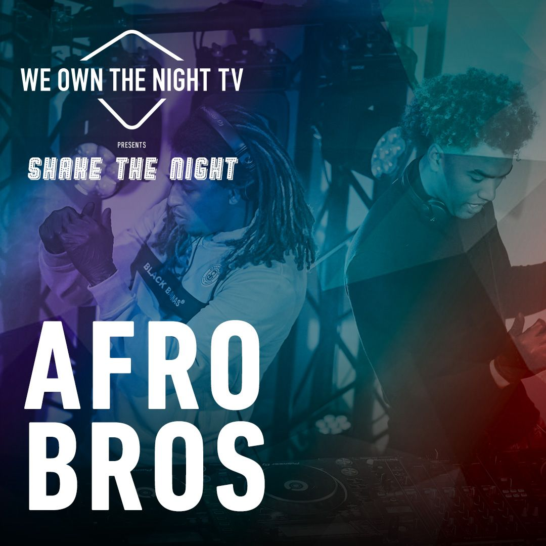 Afro Bros – We Own The Night