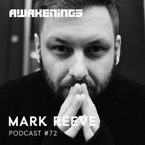 Awakenings Podcast 072 – Mark Reeve