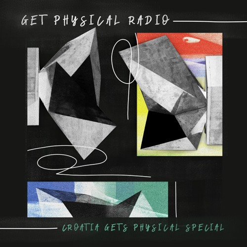 Get Physical Radio Special – Croatia Gets Physical