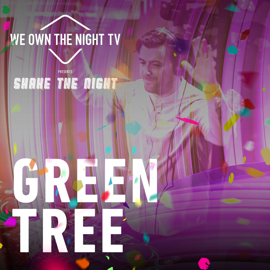 Green Tree – We Own The Night