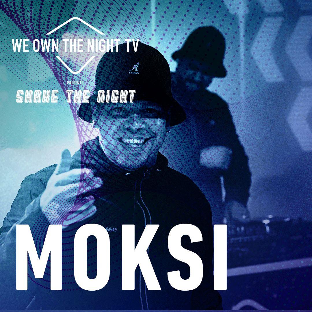 Moksi – We Own The Night