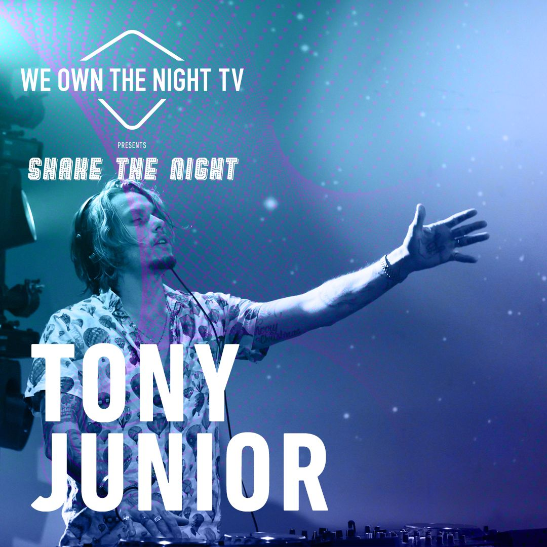 Tony Junior – We Own The Night