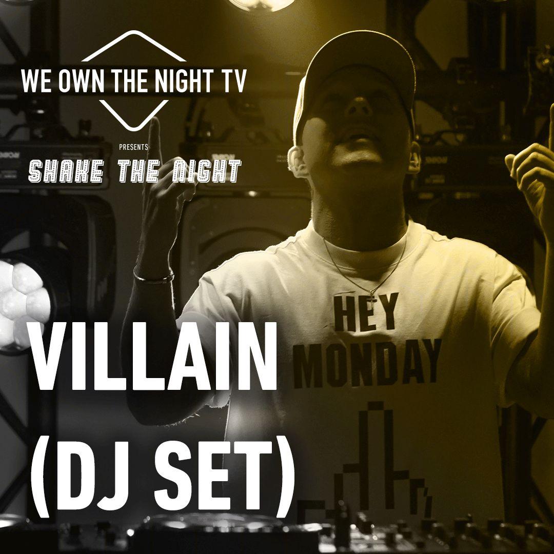 Villain (DJ Set) – We Own The Night