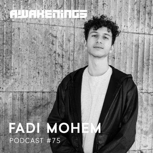Awakenings Podcast 075 – Fadi Mohem