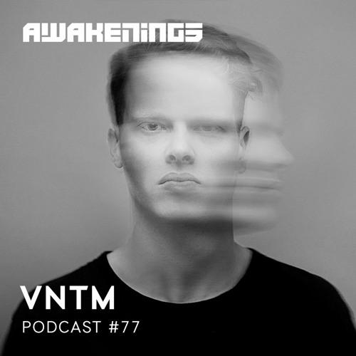 Awakenings Podcast 077 – VNTM