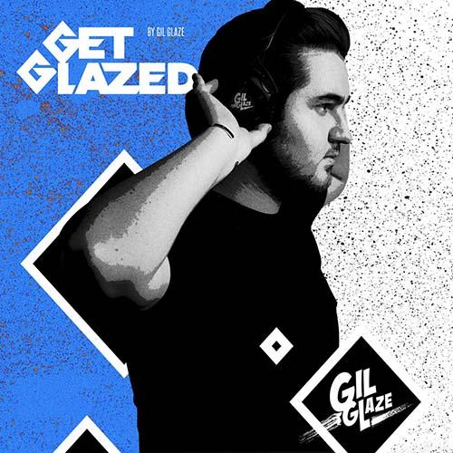 Gil Glaze – Get Glazed 104