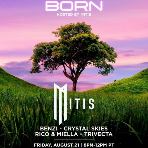 Crystal Skies – Mitis presents Born Livestream (August 21, 2020)