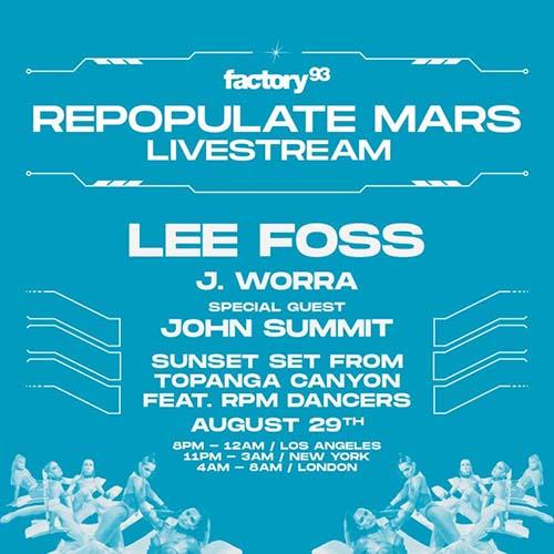 Lee Foss b2b John Summit – Repopulate Mars Livestream (August 29, 2020)