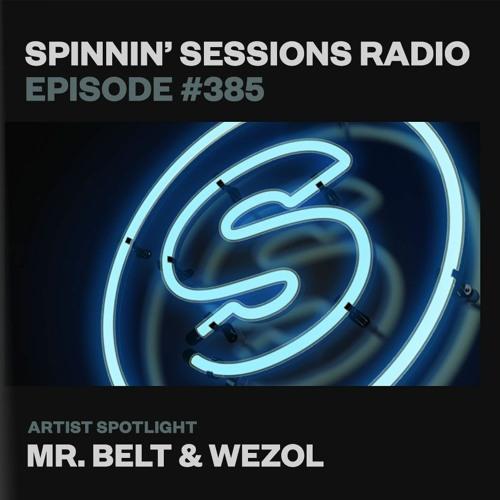 Spinnin' Sessions 385 – Artist Spotlight: Mr. Belt & Wezol