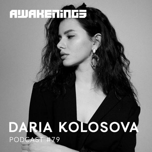 Awakenings Podcast 079 – Daria Kolosova
